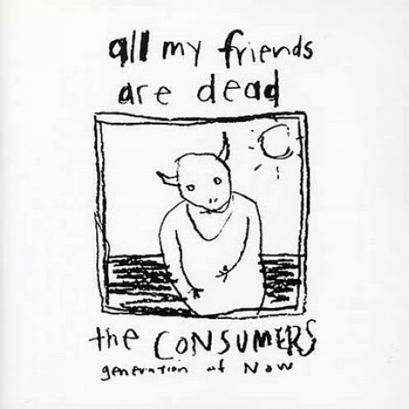 """CONSUMERS """"ALL MY FRIENDS ARE DEAD"""" LP"""
