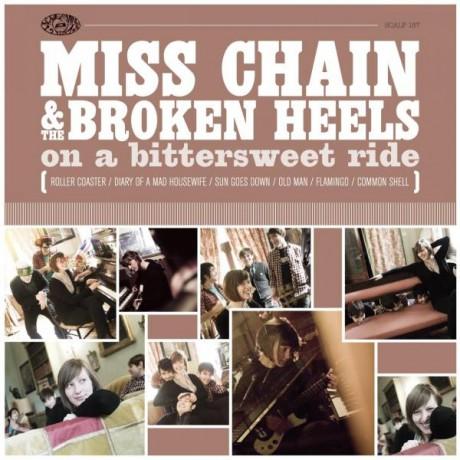 "MISS CHAIN & THE BROKEN HEELS ""ON A BITTERSWEET RIDE""  LP"