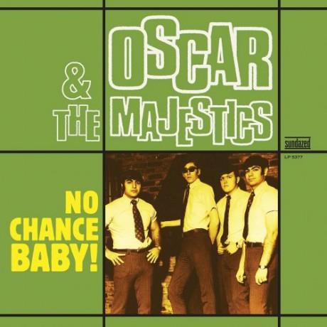 "OSCAR & THE MAJESTICS ""NO CHANCE BABY"" LP"
