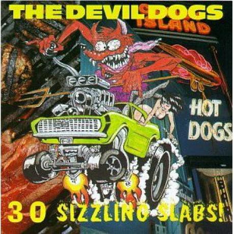 """DEVIL DOGS """"30 SIZZLING SLABS"""" CD"""
