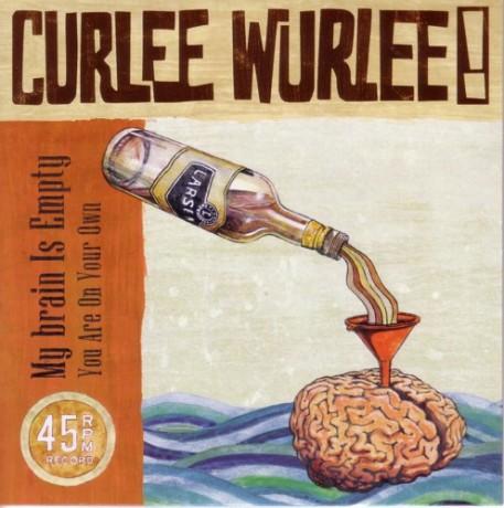 """CURLEE WURLEE! """"MY BRAIN IS EMPTY"""" 7"""""""