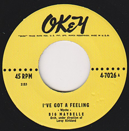 "BIG MAYBELLE ""I'VE GOT A FEELING/OCEAN OF TEARS"" 7"""