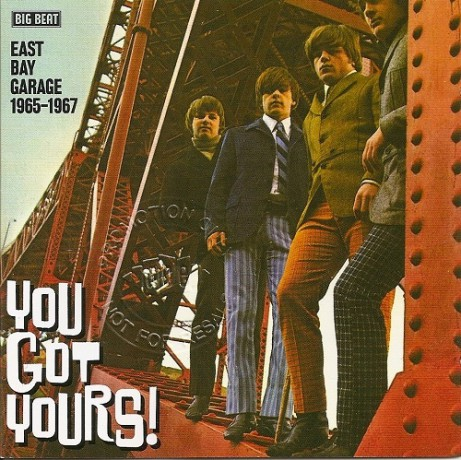 YOU GOT YOURS! EAST BAY GARAGE 1965-67CD