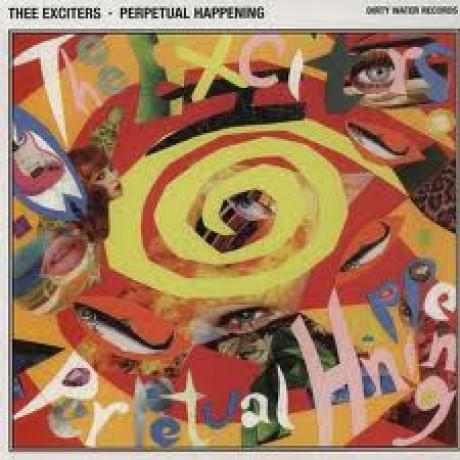 """EXCITERS """"PERPETUAL HAPPENING"""" LP"""