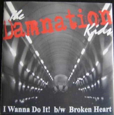 """DAMNATION KIDS """"I WANNA DO IT"""" 7"""""""