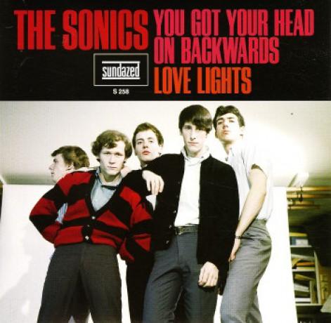 "SONICS ""You Got Your Head On Backwards/ Love Lights"" 7"""
