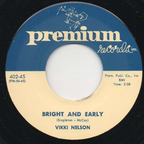 "VIKKY NELSON ""BRIGHT & EARLY/ BY MY SIDE"" 7"""