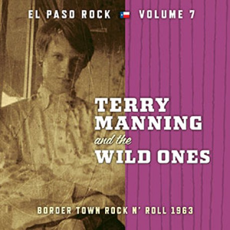 "EL PASO ROCK ""Volume 7: Terry Manning and The Wild Ones"" LP"