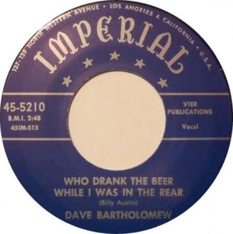 "DAVE BARTHOLOMEW ""Who Drank My Beer While I Was In The Rear"" 7"""
