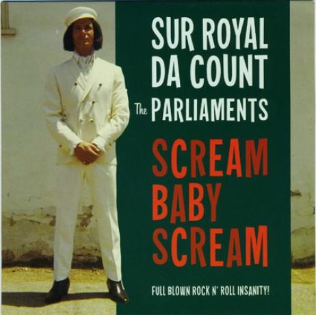 "SUR ROYAL DA COUNT AND THE PARLIAMENTS ""Scream Baby Scream/Scream Mother Scream"" 7"""