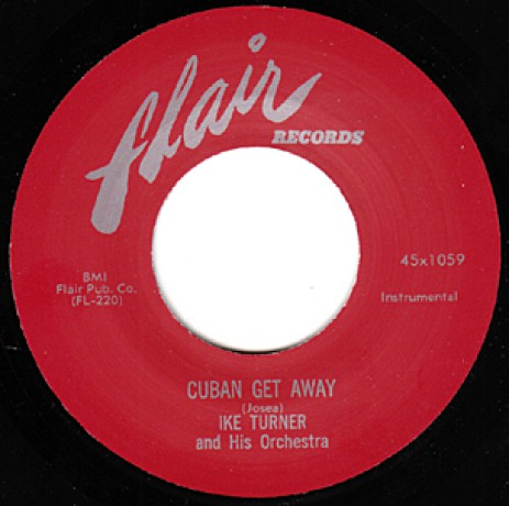 "IKE TURNER ""CUBAN GET AWAY/ GO TO IT"" 7"""