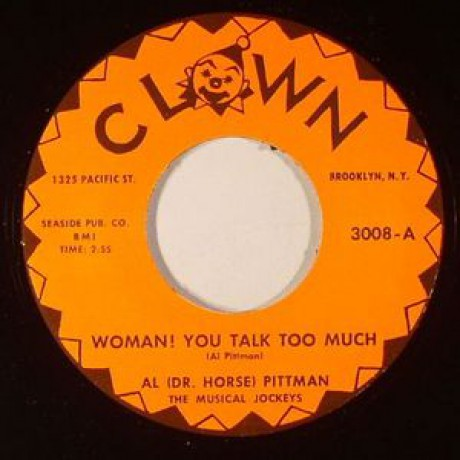 "AL (DR HORSE) PITTMAN ""CRAZY BEAT/WOMAN You Talk Too Much"" 7"""