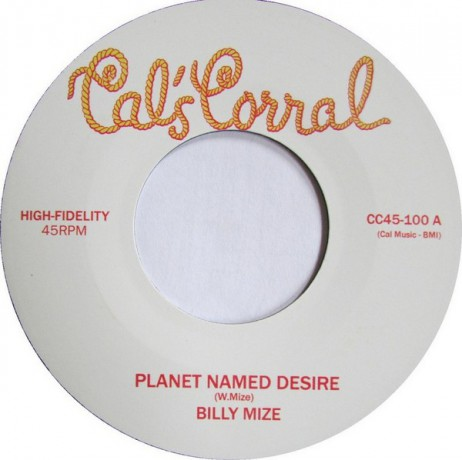 "BILLY MIZE ""PLANET NAMED DESIRE"" / B.GOODE & THE DANNY ZELLA BAND ""DESIRE (INST)"" 7"""