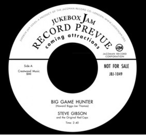 """STEVE GIBSON """"Big Game Hunter/ Why Don't You Love Me"""" 7"""""""