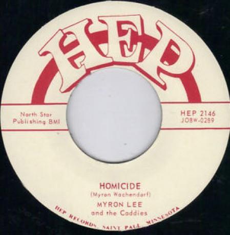 "Myron Lee & The Caddies ""Homicide/Aw C'mon Baby"" 7"""
