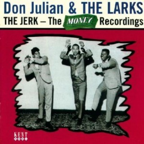 """DON JULIAN & THE LARKS """"THE JERK - THE MONEY RECORDINGS"""" CD"""