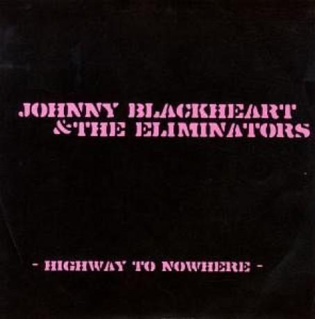 "JOHNNY BLACKHEART & ELIMINATORS ""Highway To Nowhere"" 7"""