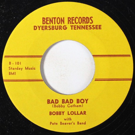 "Bobby Lollar ‎""Bad Bad Boy/If It Wasn't For You"" 7"""