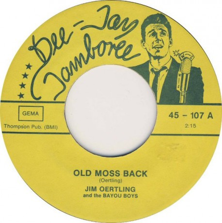 "Jim Oertling & The Bayou Boys ""Old Moss Back/A Wild Rose"" 7"""