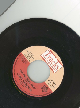"LARRY SAUNDERS ""On The Real Side/ Sweet Sweet Lady"" 7"""