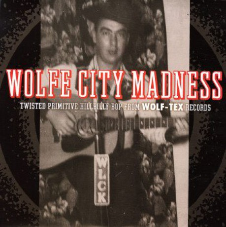 """WOLFE CITY MADNESS """"Twisted Primitive Hillbilly Bop From Wolf-Tex Records"""" LP"""