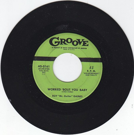 "ROY ""Mr. Guitar"" GAINES ""WORRIED 'BOUT YOU BABY/ ALL MY LIFE"" 7"""