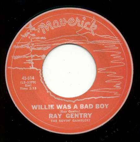 """RAY GENTRY & THE ROVIN' GAMBLERS """"Willie Was A Bad Boy/ Do The Fly"""" 7"""""""