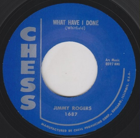 """JIMMY ROGERS """"WHAT HAVE I DONE/ TRACE OF YOU"""" 7"""""""