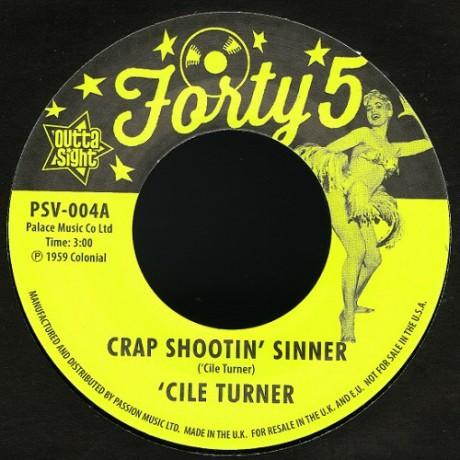 """CILE TURNER /  BIRDIE GREEN """"CRAP SHOOTIN SINNER"""" 7"""""""