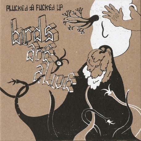 "BIRDS ARE ALIVE ""PLUCKED & FUCKED UP"" CD"