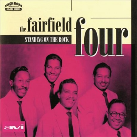 "FAIRFLIELD FOUR ""STANDING ON THE ROCK"" CD"