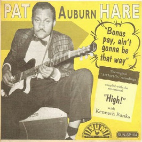 "PAT AUBURN HARE ""High / Bonus Pay, Ain't Gonna Be That Way"" 7"""