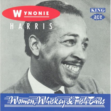 "WYNONIE HARRIS ""WOMAN, WHISKEY & FISH TAILS"" CD"