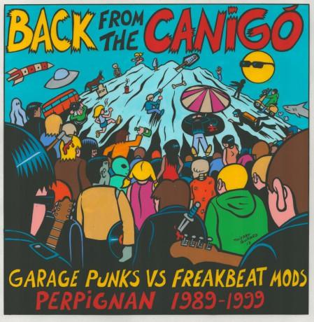 BACK FROM THE CANIGO - Garage Punks Vs Freakbeat Mods Perpignan 1989-1999 DoLP