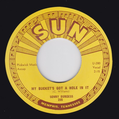 "SONNY BURGESS ""MY BUCKET'S GOT A HOLE IN IT/ SWEET MISERY"" 7"""