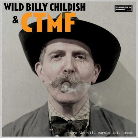 "WILD BILLY CHILDISH & CTMF ""Where The Wild Purple Iris Grows"" LP"