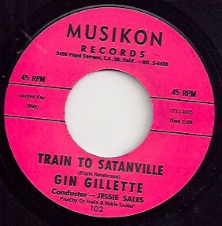 "GIN GILLETTE ""TRAIN TO SATANVILLE / SHE'LL NEVER LET HIM GO"" 7"""