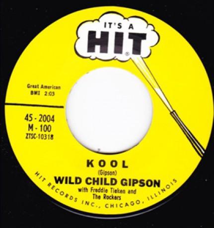 "WILD CHILD GIPSON ""KOOL / LOST CONTROL"" 7"""