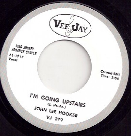"JOHN LEE HOOKER ""I'M GOING UPSTAIRS / I'M MAD AGAIN"" 7"""