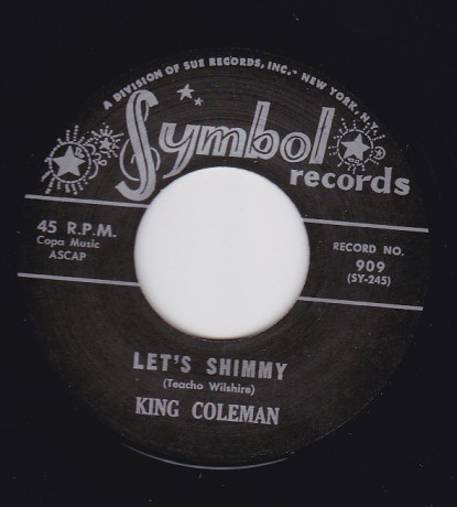 "KING COLEMAN ""LET'S SHIMMY / SHORT'NIN' BREAD"" 7"""
