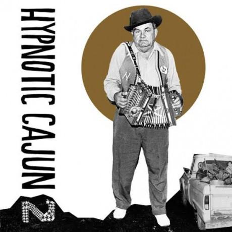 HYPNOTIC CAJUN & OBSCURE ZYDECO Vol 2 LP