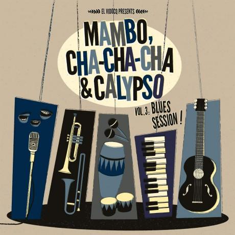 MAMBO, CHA-CHA-CHA & CALYPSO Vol 3: Blues Session LP+CD