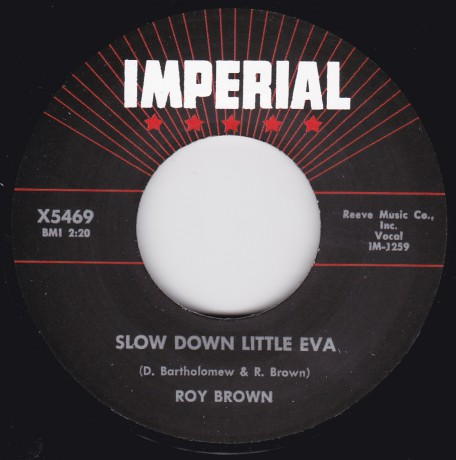 "ROY BROWN ""SLOW DOWN LITTLE EVA / THE TICK OF THE CLOCK"" 7"""