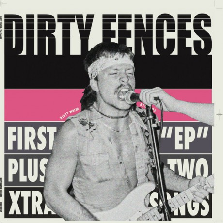"""DIRTY FENCES """"First """"EP"""" Plus Two Extra Tracks"""" LP"""