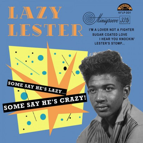"LAZY LESTER ""Some Say He's Lazy...Some Say He's Crazy"" 10"""