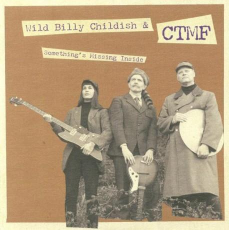 "BILLY CHILDISH & CTMF ""Something's Missing Inside"" 7"""