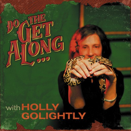 "HOLLY GOLIGHTLY ""Do The Get Along ... with Holly Golightly"" LP"