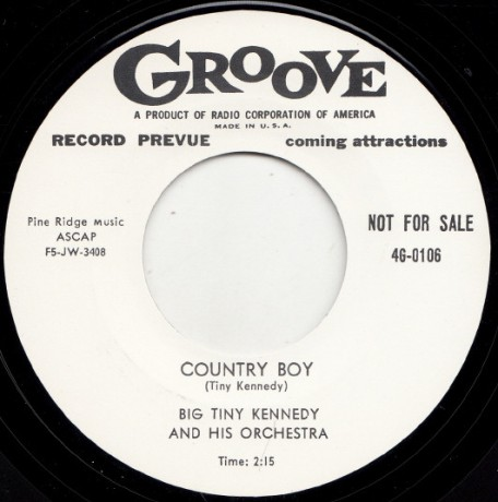 "BIG TINY KENNEDY ""COUNTRY BOY / I NEED A GOOD WOMAN"" 7"""