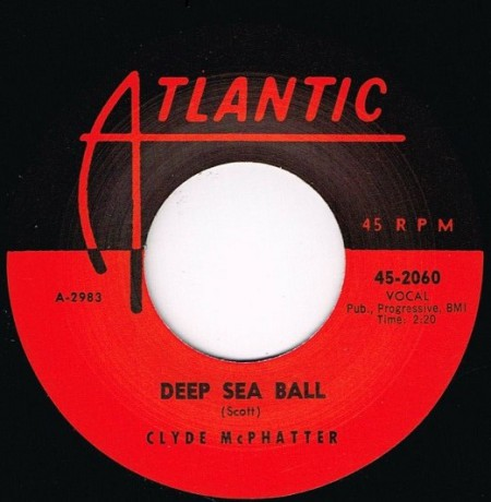 "CLYDE McPHATTER ""DEEP SEA BALL / LET THE BOOGIE WOOGIE ROLL"" 7"""