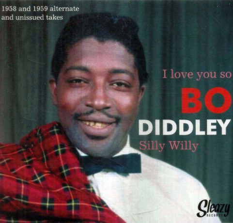 "BO DIDDLEY ""I Love You So / Silly Willy"" 7"""